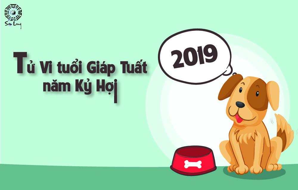 TỬ VI TUỔI GIÁP TUẤT NĂM KỶ HỢI 2019