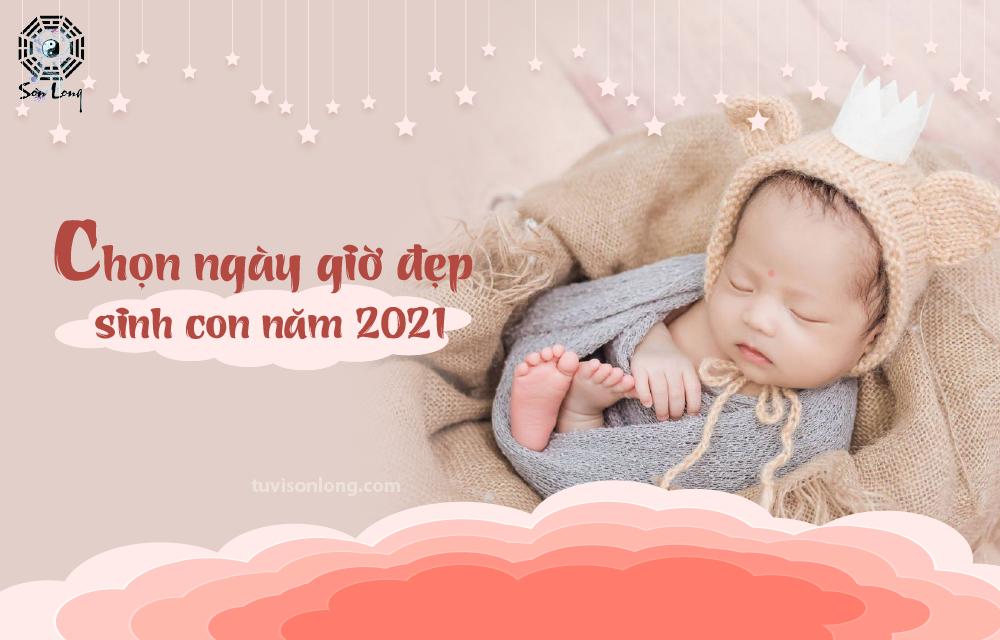 chon-ngay-gio-sinh-con-nam-2021