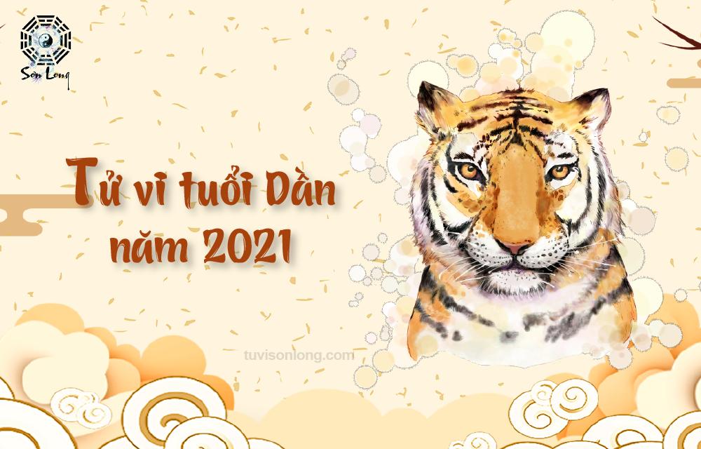 TỬ VI TUỔI DẦN NĂM 2021 – MÃNH HỔ VỀ RỪNG